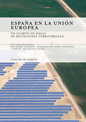 """""""Espana en la Union europea ; un cuarto de siglo de mutaciones territoriales"""": HUMBERT"""