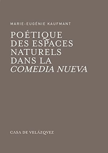 poétique des espaces naturels dans la comedia nueva: Marie-Eug�nie Kaufmant