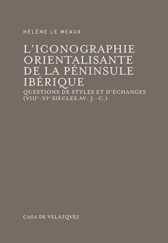 """""""l'iconographie orientalisante de la péninsule ibérique ; questions de ..."""