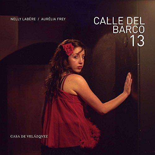 Calle del Barco 13: Aurélia Frey, Nelly Labère
