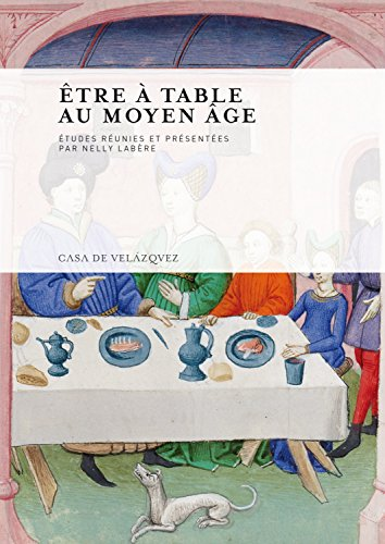 Être à table au Moyen Âge: NELLY LABERE