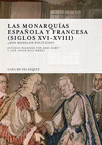 9788496820555: las monarquias espanola y francesa (siglos XVI-XVIII)
