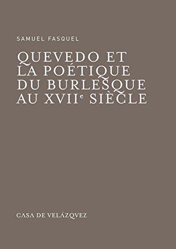 Quevedo Et La Poetique Du Burlesque Au Xviie Siecle (Hardback): Samuel Fasquel