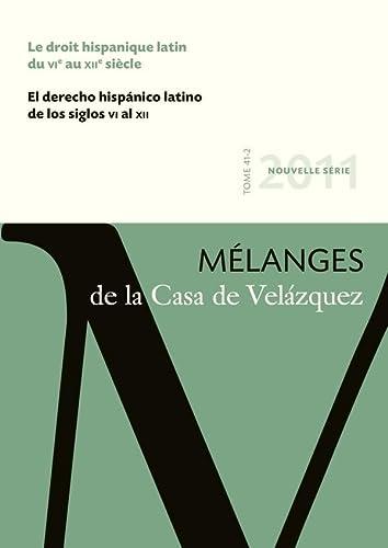 Mélanges de la Casa de Velazquez, Tome 41 N° 2, Novemb : Le droit hispanique latin du ...