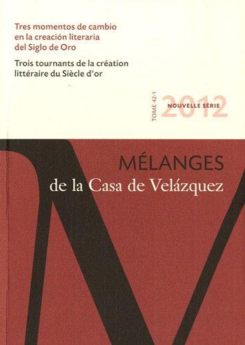 9788496820814: Tres momentos de cambio en la creación literaria del Siglo de Oro: Mélanges de la Casa de Velázquez 42-1