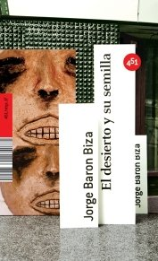 9788496822153: El desierto y su semilla (451.http://) (Spanish Edition)