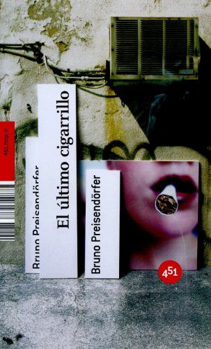 El ultimo cigarrillo/ The Last Cigarette: Una novela de amor/ A Novel of Love (451.Http:&...