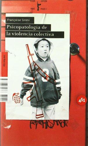 9788496822368: Psicopatologia de la violencia colectiva/ The Psychopathology Of Collective Violence (451.http.doc)
