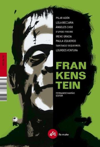 RE:MAKE FRANKENSTEIN (Vv.aa.) 451 Editores, 2008. Vv.aa. OFRT - Vv.aa.