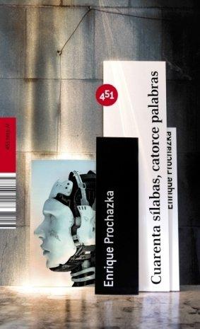 Cuarenta silabas, catorce palabras (451.Http://) (Spanish Edition): Enrique Prochazka