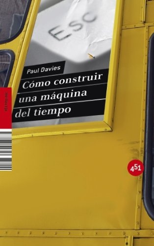 Como construir una maquina del tiempo (451.Http.Doc) (Spanish Edition) (8496822478) by Paul Davies