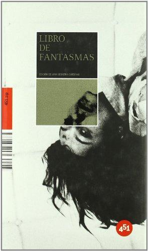 Libro de fantasmas (451.Zip) (Spanish Edition): coord. Juan Sebastian Cardenas, Juan Sebastian ...