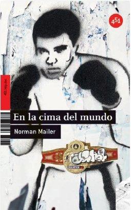 En la cima del mundo (451.Http.Doc) (Spanish Edition) - Norman Mailer