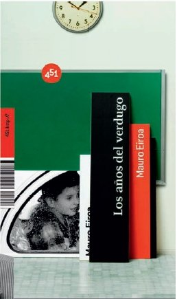 Los anos del verdugo/ The Years of Verdugo (451.Http://) (Spanish Edition) - Mauro Eiroa