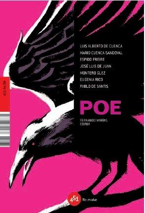 Poe (451.Re.TM) - José Luis de Juan, Luis Alberto de Cuenca etc. Espido Freire; Fernando Marías Amondo