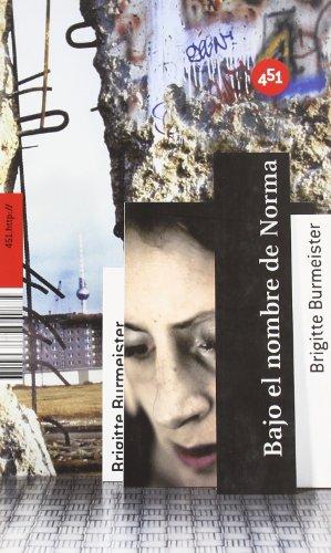 BAJO EL NOMBRE DE NORMA - Burmeister,Brigitte