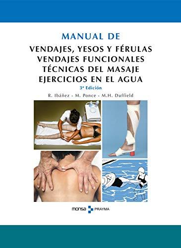 9788496823266: Manual de vendajes, yesos y férulas. Vendajes funcionales. Técnicas del masaje. Ejercicios en el agua.