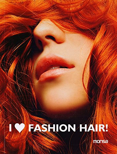 I Love Fashion Hair!: ed. Josep Maria