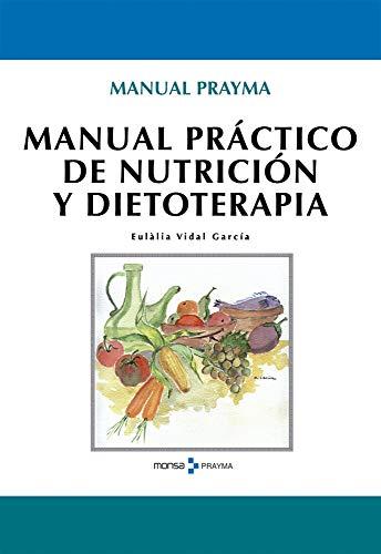 9788496823907: Manual práctico de nutricion y dietoterapia