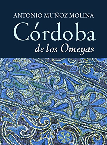 9788496824041: Cordoba De Los Omeyas (Spanish Edition)