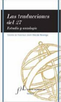 Las Traducciones del 27: Estudio y Antologia: Francisco Javier Diez