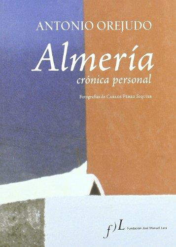 9788496824270: Almeria: Cronica Personal (Spanish Edition)