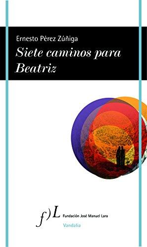Siete caminos para Beatriz (VANDALIA) Pérez-Zúñiga, Ernesto