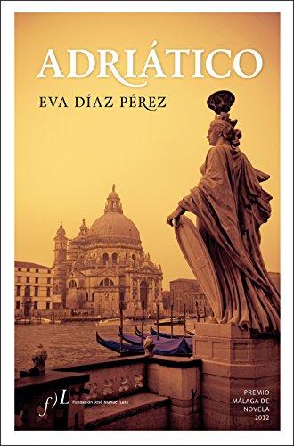 9788496824997: Adriático: Premio Málaga de Novela 2012 (Narrativa joven y obras de referencia)