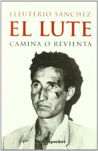 9788496829121: El Lute. Camina o revienta (Narrativa (books 4 Pocket))