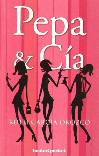 Pepa & Cía (Narrativa (books 4 Pocket)) - Ruth García Orozco