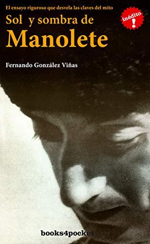 9788496829336: Sol y Sombra de Manolete: Leyenda y Realidad del Mito de La Posguerra (Spanish Edition)