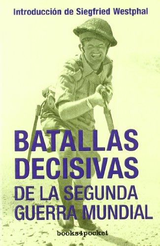 BATALLAS DECISIVAS DE LA SEGUNDA GUERRA MUNDIAL - SIEGFRED WESTPHAL