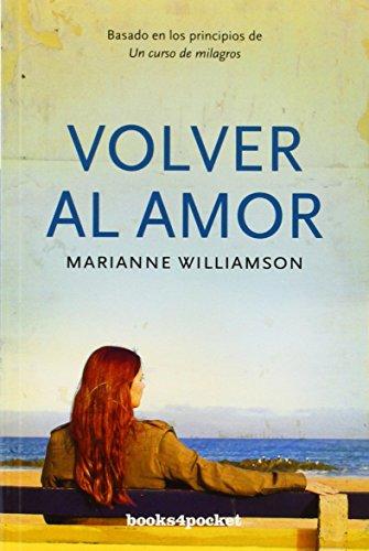 9788496829480: Volver al amor (Books4pocket crec. y salud)