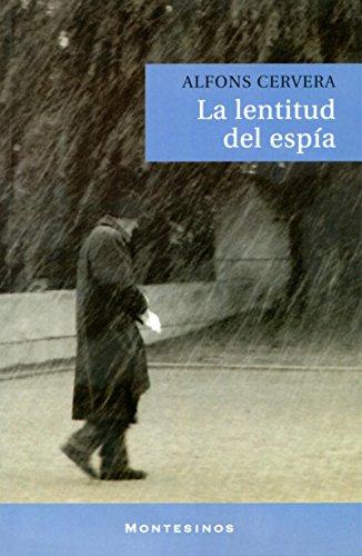 La lentitud del espía - CERVERA, ALFONS