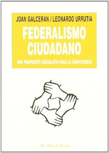 9788496831247: Federalismo ciudadano: Una propuesta socialista para la convivencia