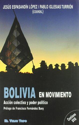 BOLIVIA EN MOVIMIENTO: ACCIÓN COLECTIVA Y PODER POLITICO - ESPASADIN LOPEZ, Jesus