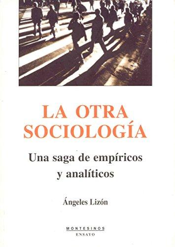 9788496831308: La otra sociología: Una saga de empíricos y analíticos (Ensayo)