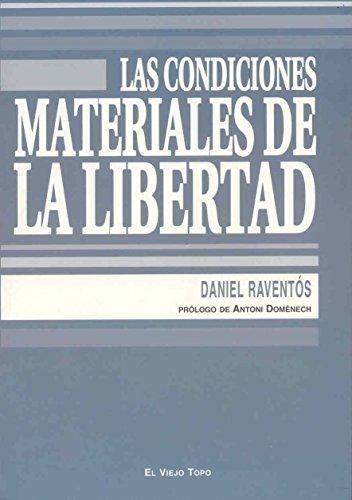 9788496831315: Las Condiciones Materiales de la Libertad