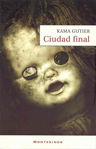 Ciudad final, - Kama Gutier