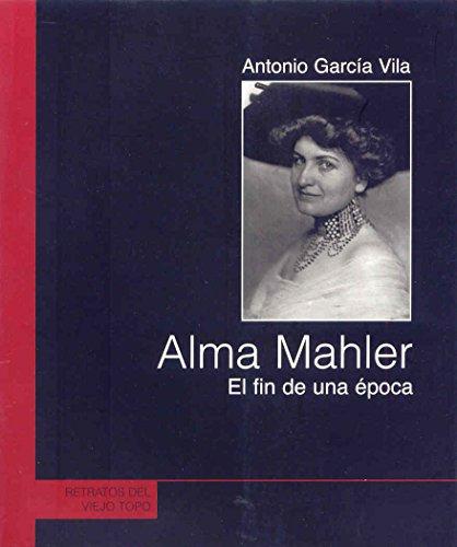 9788496831582: Alma Mahler: El fin de una época (Retratos)