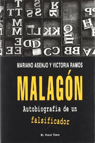 9788496831704: MALAGON AUTOBIOGRAFIA DE UN FALSIFICADOR