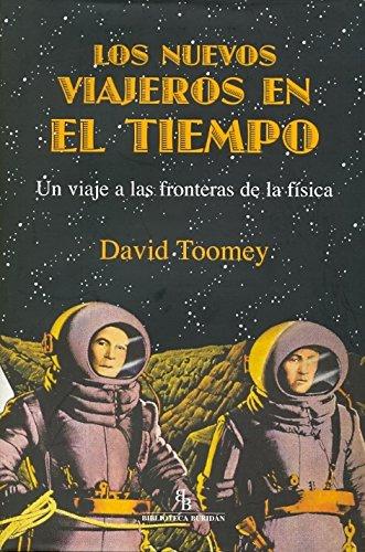 9788496831858: Los nuevos viajeros en el tiempo: Un viaje a las fronteras de la física