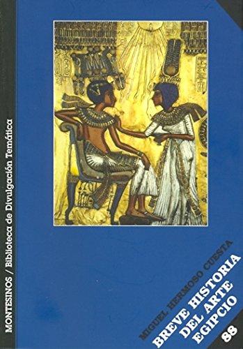 Breve historia del arte egipcio - Hermoso Cuesta, Miguel