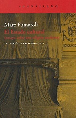 El estado cultural / The Cultural State: Ensayo sobre una religión moderna / Essay About Modern Religion (Spanish Edition) (8496834026) by Marc Fumaroli
