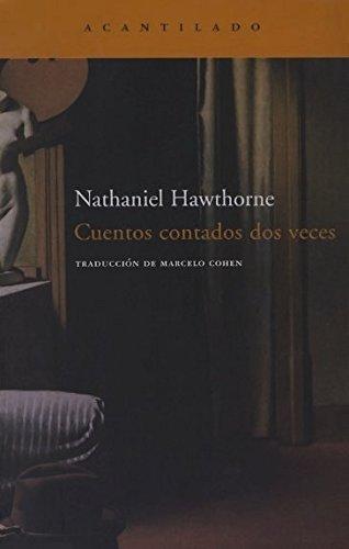 Cuentos contados dos veces / Twice Told: Nathaniel Hawthorne