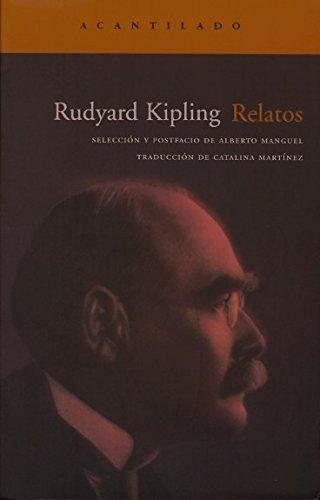 Relatos / Stories: Seleccion Y Postfacio De Alberto Manguel (Spanish Edition): Kipling, ...