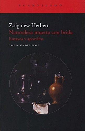 9788496834453: Naturaleza muerta con brida: Ensayos y apócrifos (El Acantilado)