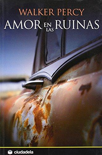 9788496836129: Amor en las ruinas/ Love in the ruins (Ciudadela Narrativa) (Spanish Edition)