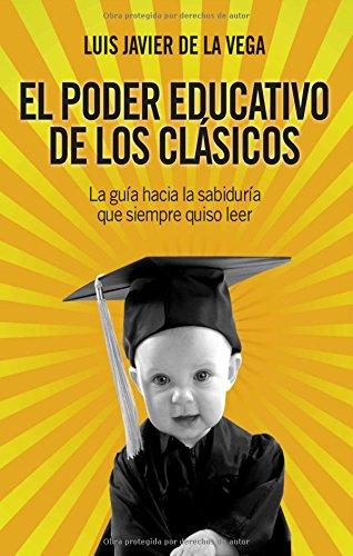 9788496836532: El poder educativo de los clásicos (Vida práctica)
