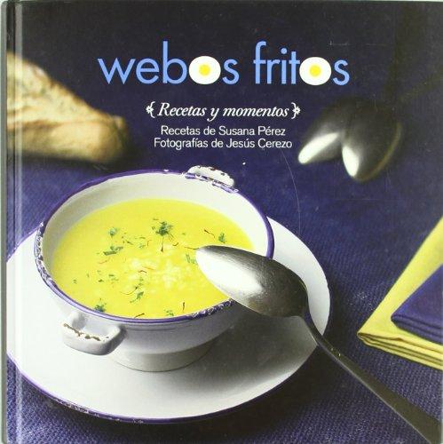 9788496836846: Webos fritos : recetas y momentos